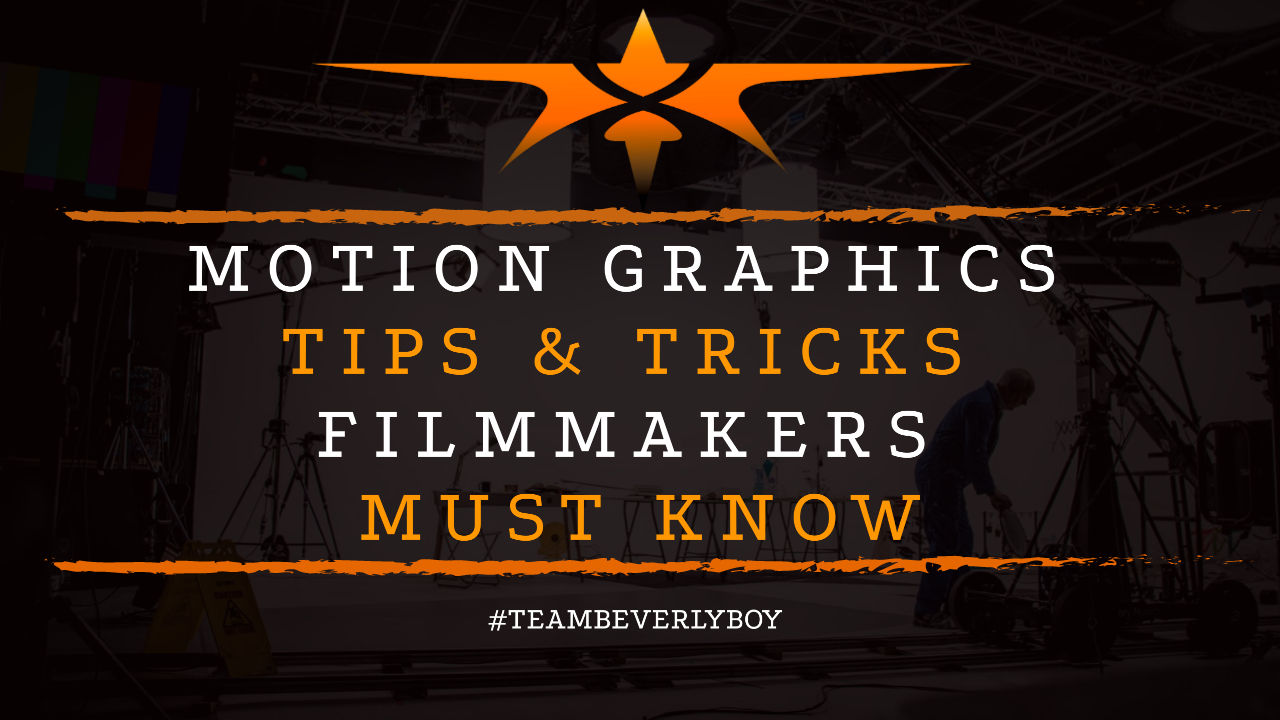 Motion Graphics Tips & Tricks Filmmakers Must Know