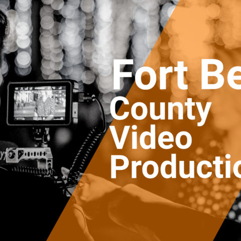Picking the Right Fort Bend County Video Production Services in 2021