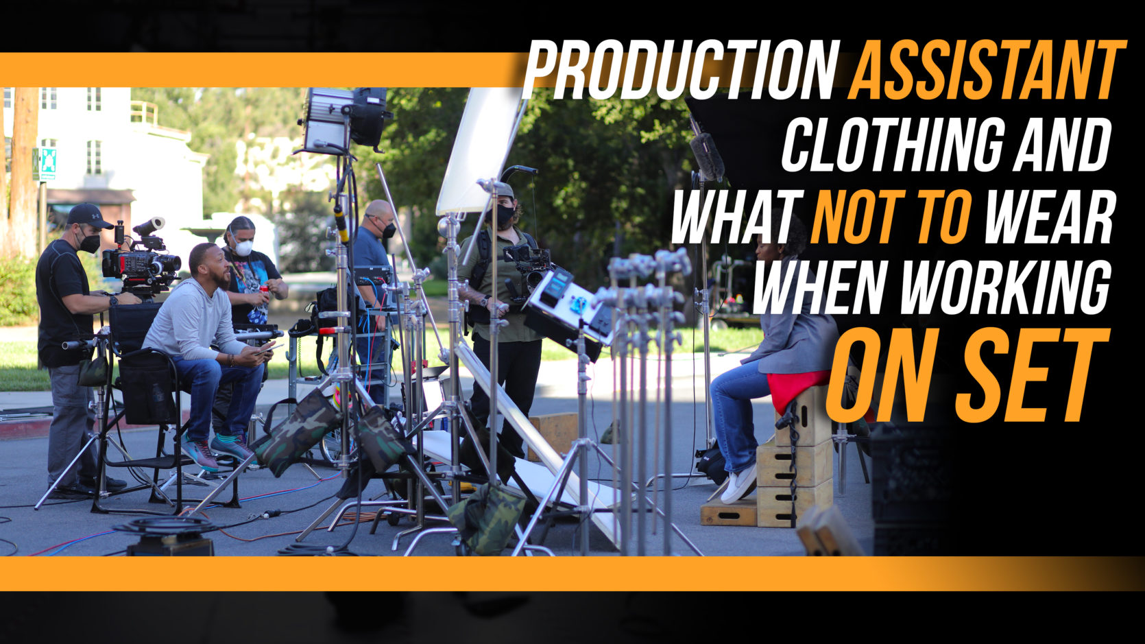 Production Assistant Clothing and What NOT to Wear when Working on the Set
