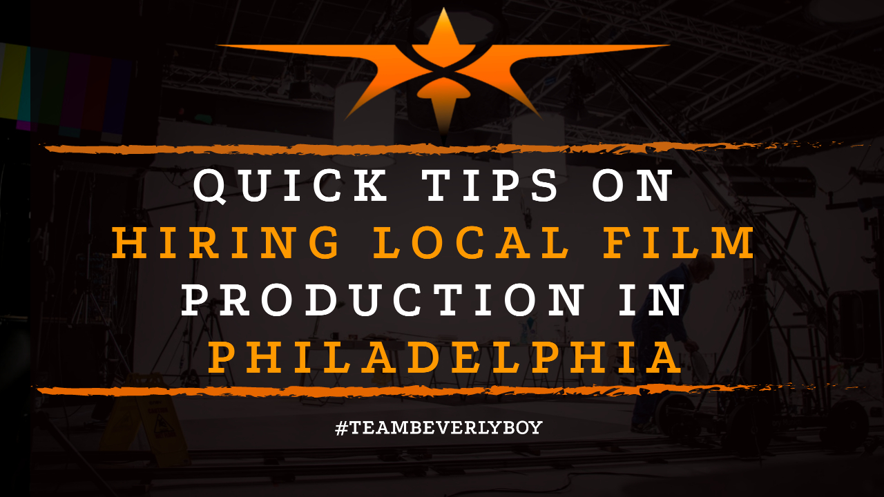 Quick Tips on Hiring Local Film Production in Philadelphia