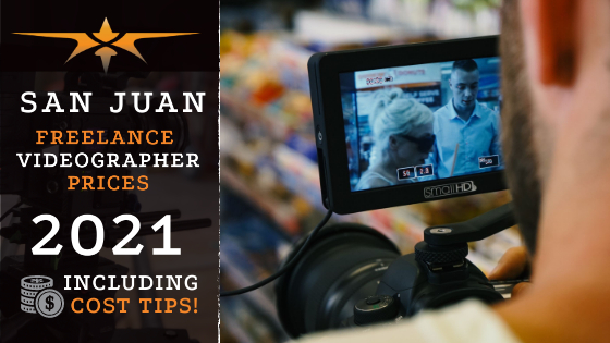San juan Freelance Videographer Prices in 2021
