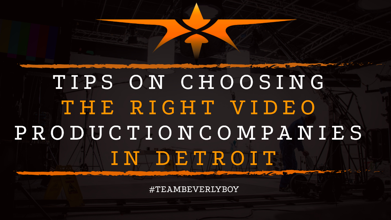 Tips On Choosing the Right Video Production Companies in Detroit