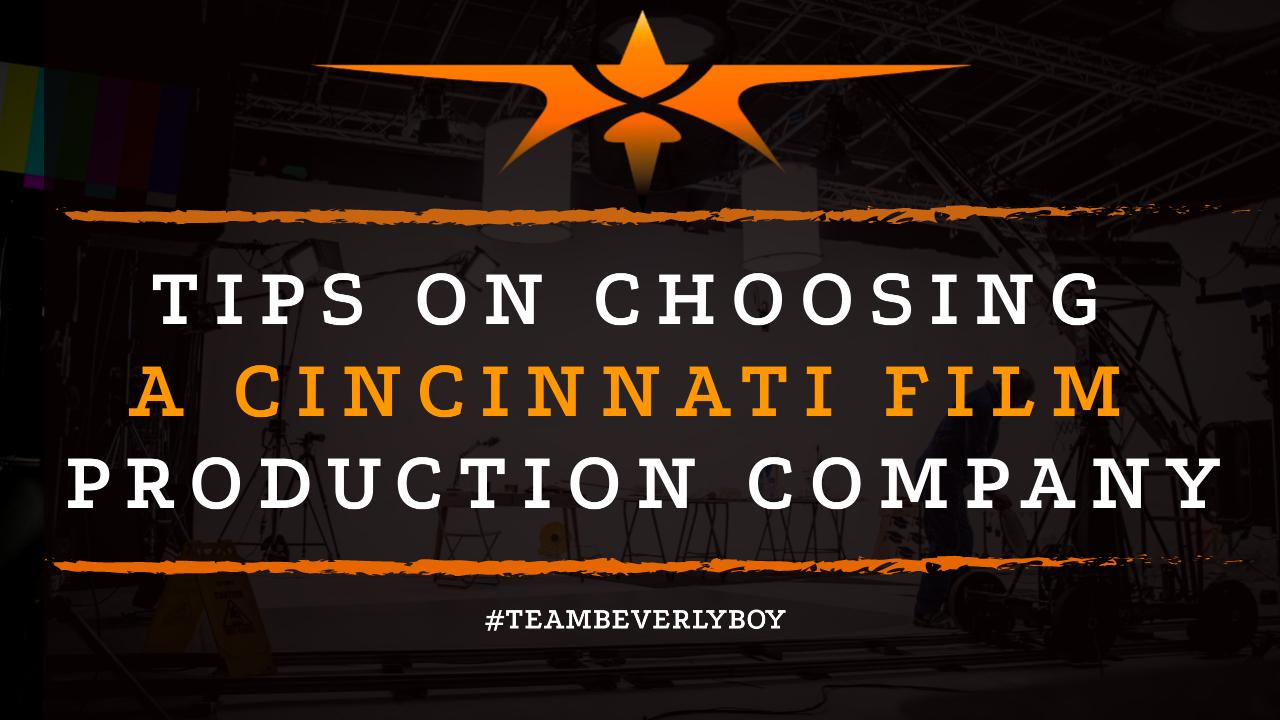 Tips on Choosing a Cincinnati Film Production Company