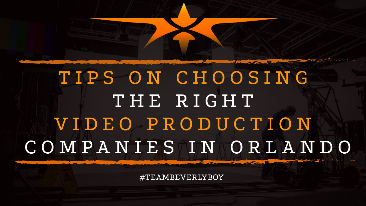 Tips on Choosing the RIght Video Production Companies in Orlando