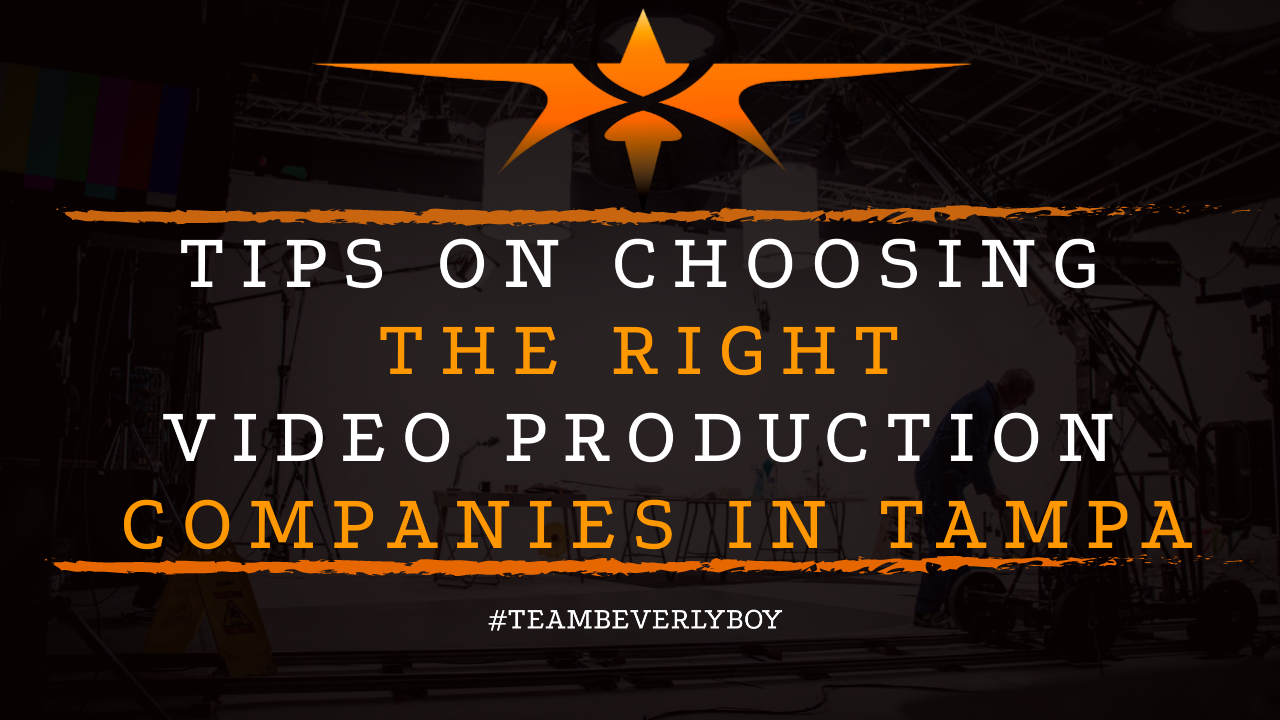 Tips on Choosing the RIght Video Production Companies in Tampa