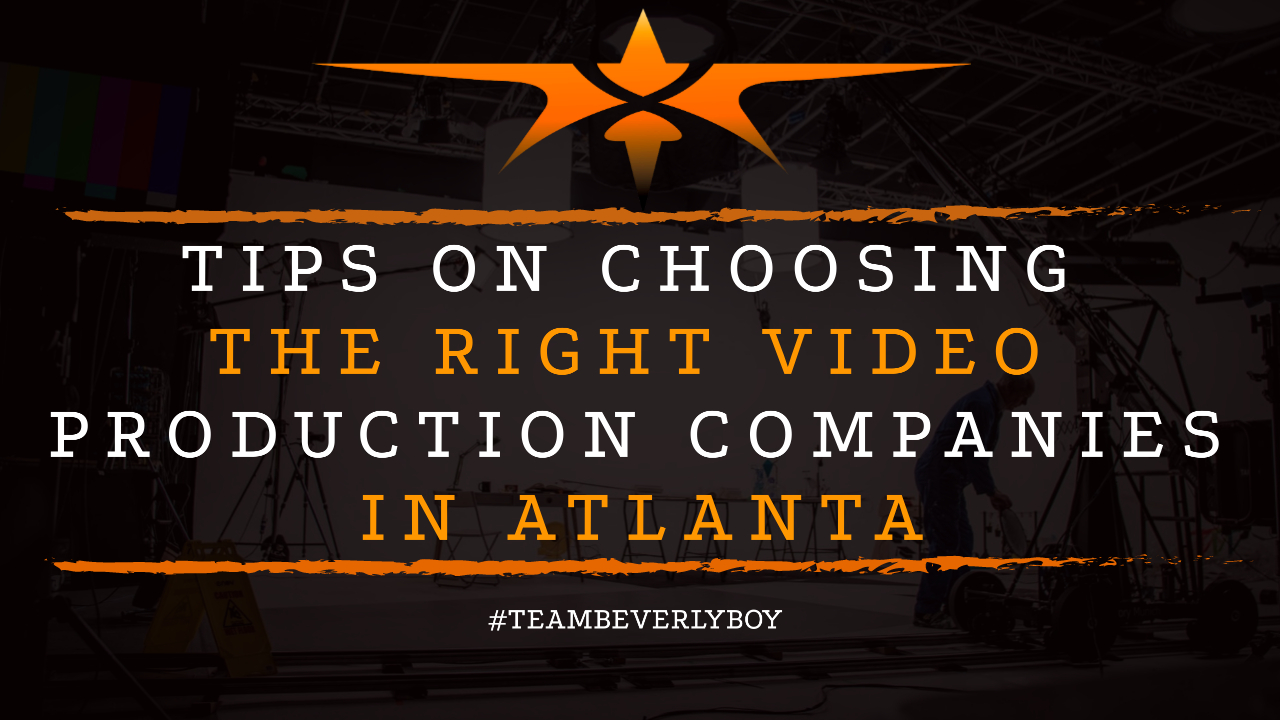 Tips on Choosing the Right Video Production Companies in Atlanta