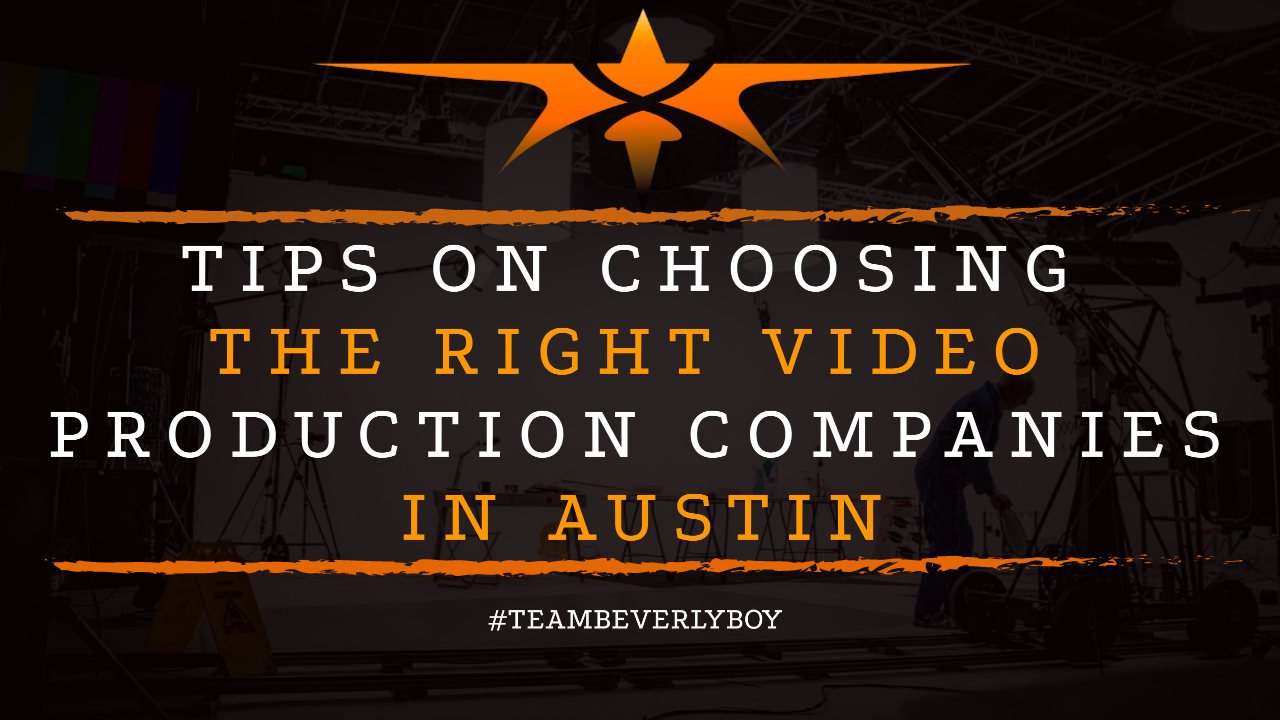 Tips on Choosing the Right Video Production Companies in Austin