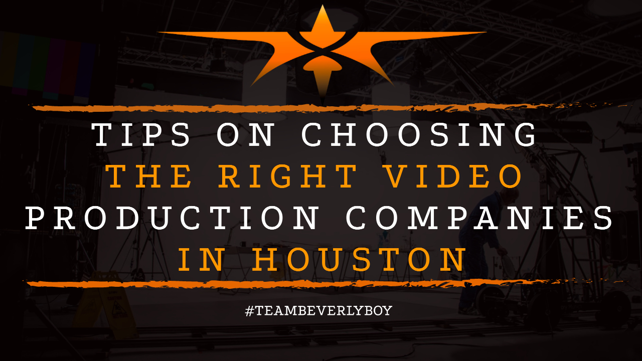 Tips on Choosing the Right Video Production Companies in Houston