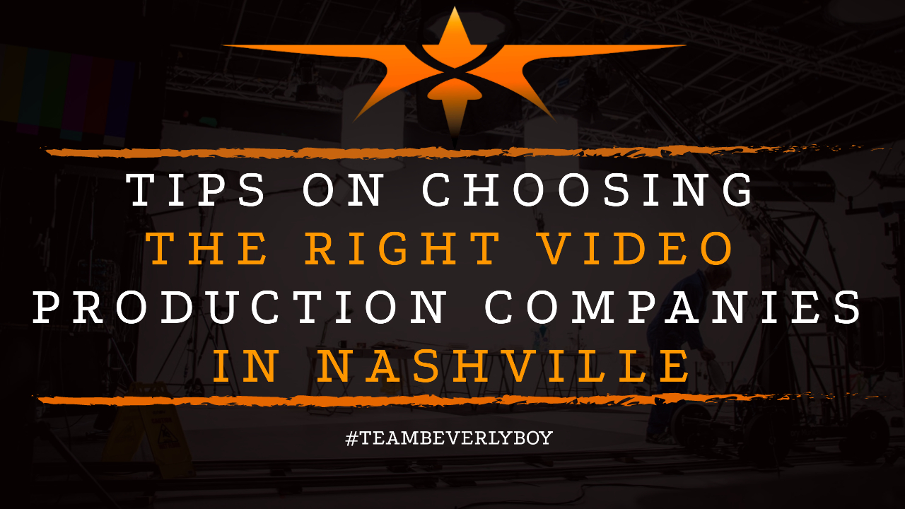 Tips on Choosing the Right Video Production Companies in Nashville