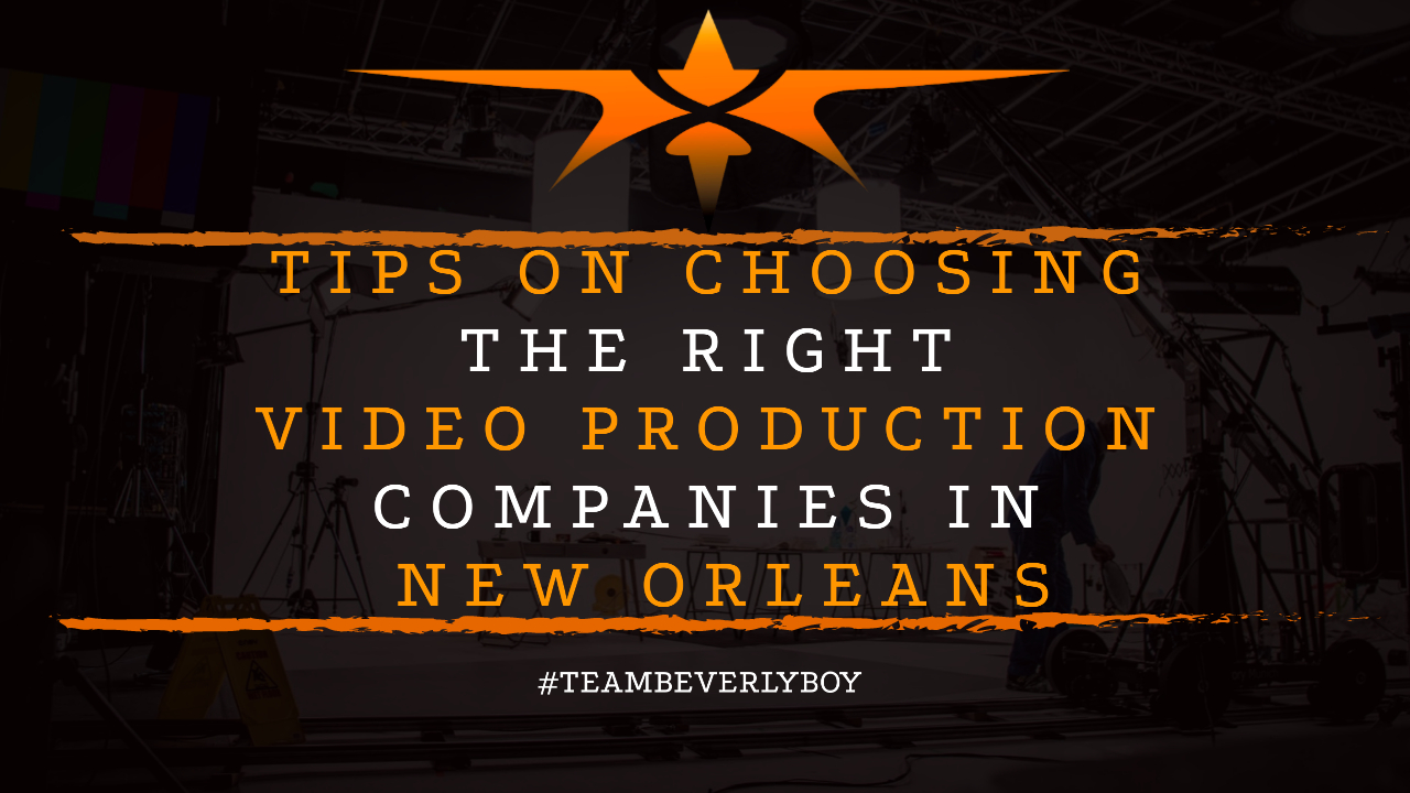 Tips on Choosing the Right Video Production Companies in New Orleans
