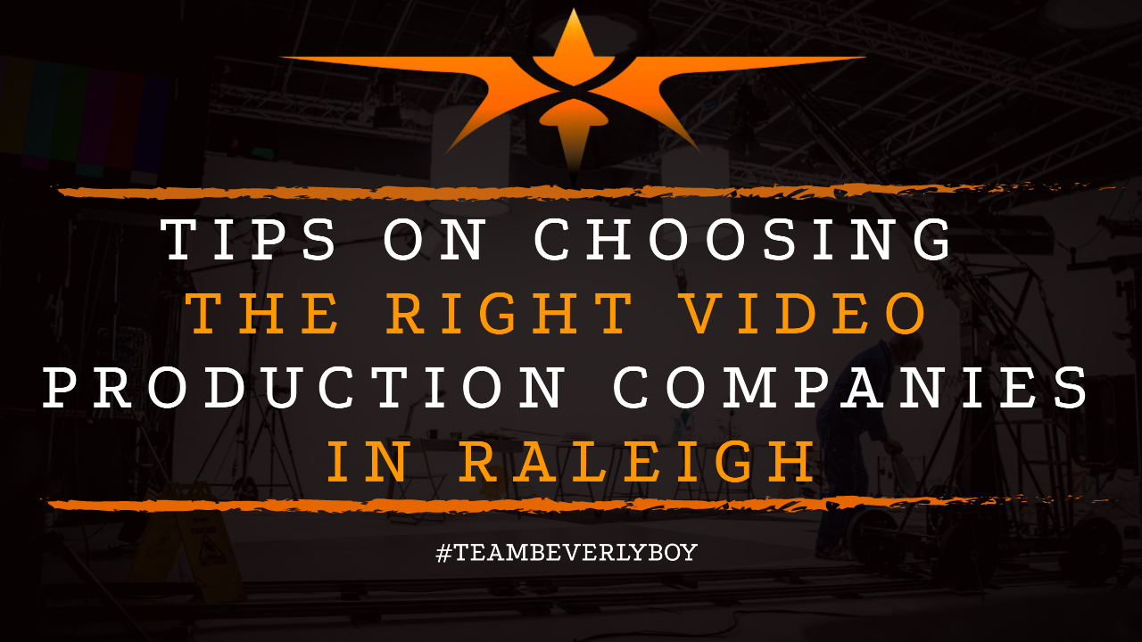 Tips on Choosing the Right Video Production Companies in Raleigh