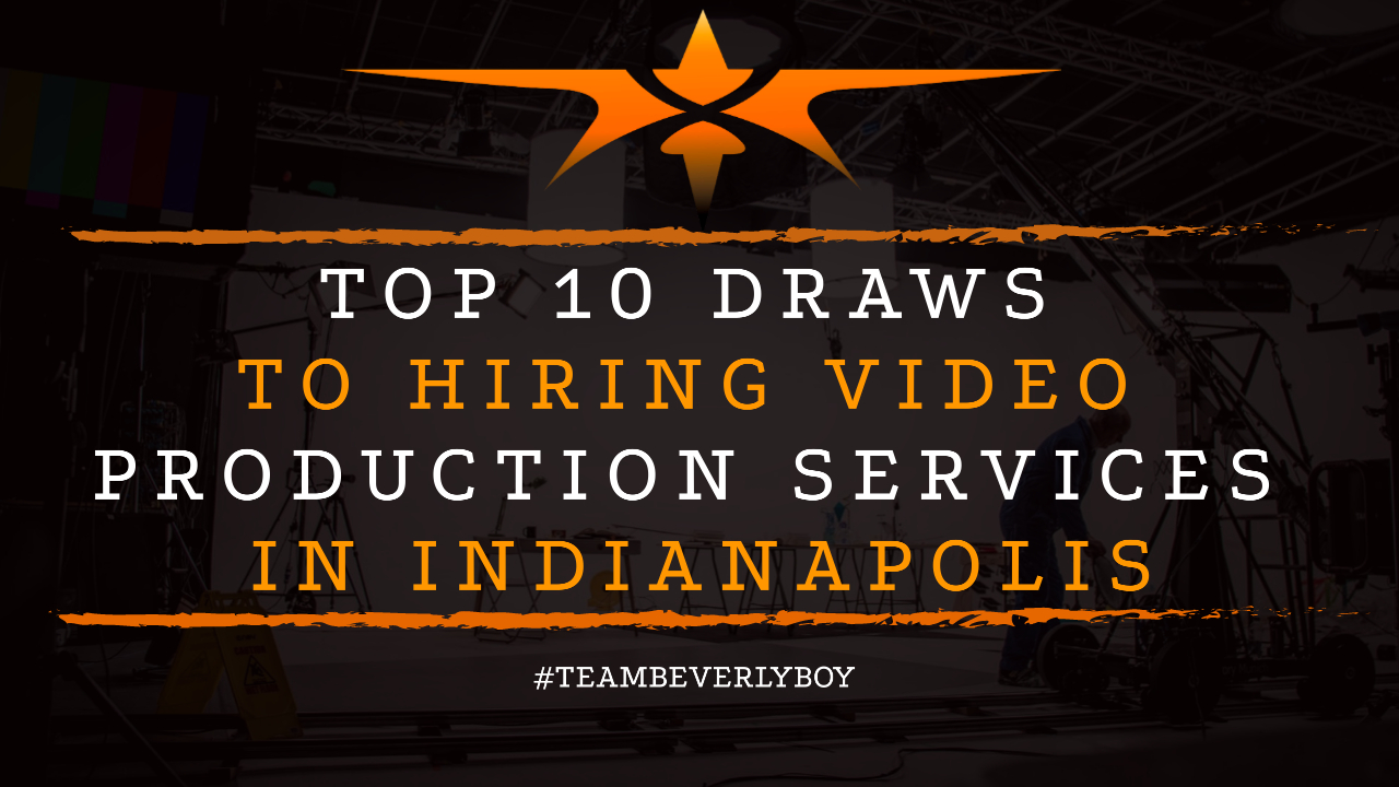 Top 10 Draws to Hiring Video Production Services in Indianapolis