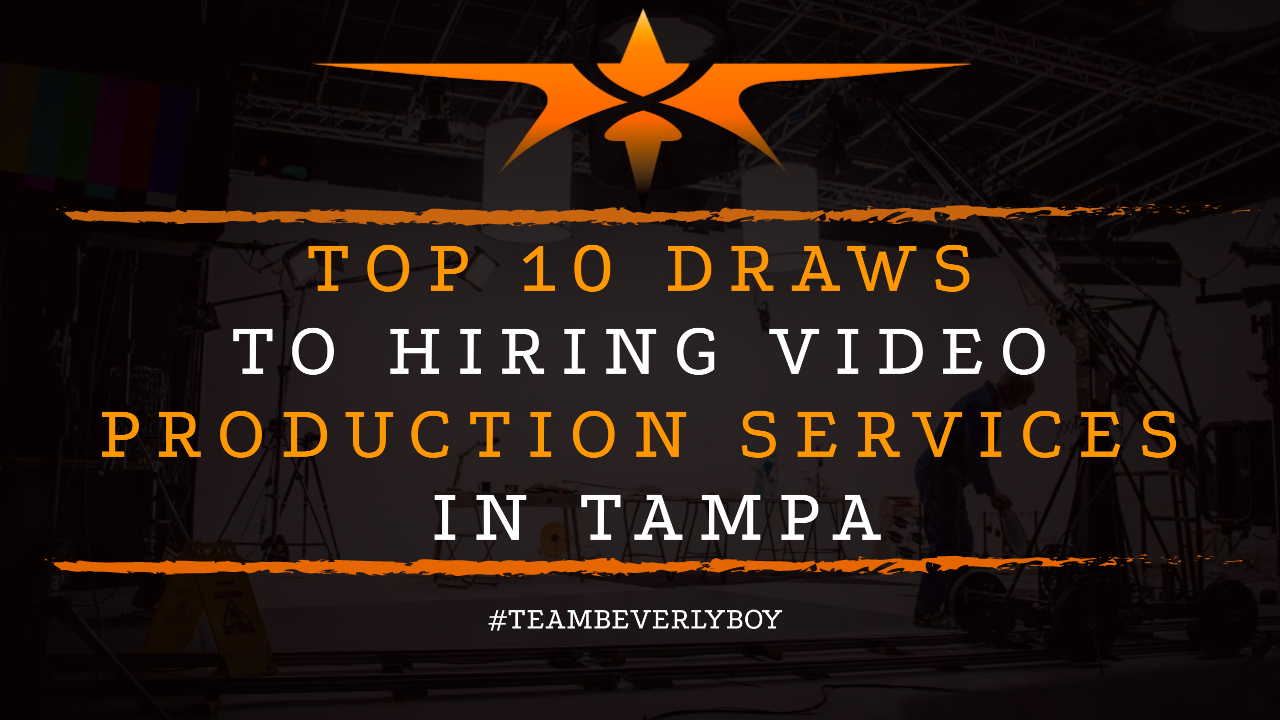 Top 10 Draws to Hiring Video Production Services in Tampa