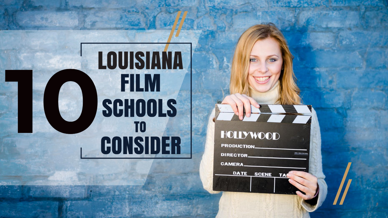 Top 10 Louisiana Film Schools