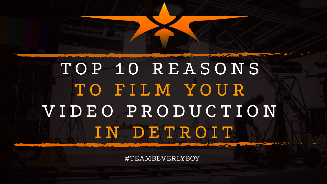 Top 10 Reasons to Film Your Video Production in Detroit