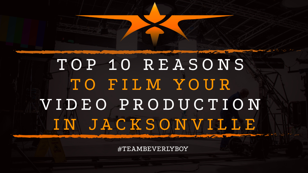 Top 10 Reasons to Film Your Video Production in Jacksonville
