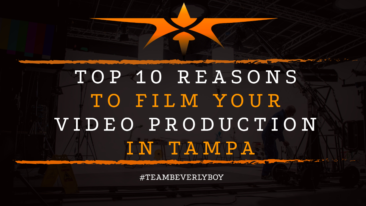 Top 10 Reasons to Film Your Video Production in Tampa