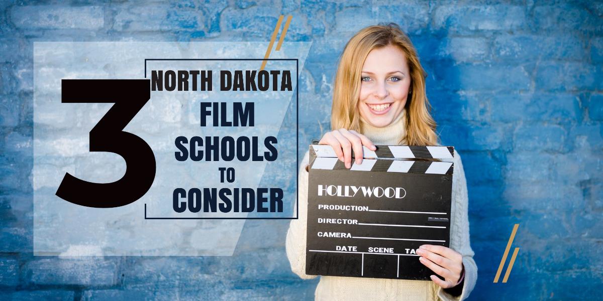 Top 3 North Dakota Film Schools