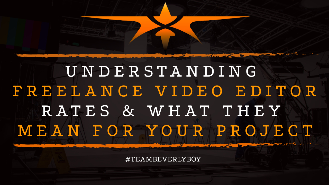 Understanding Freelance Video Editor Rates & What They Mean for Your Project