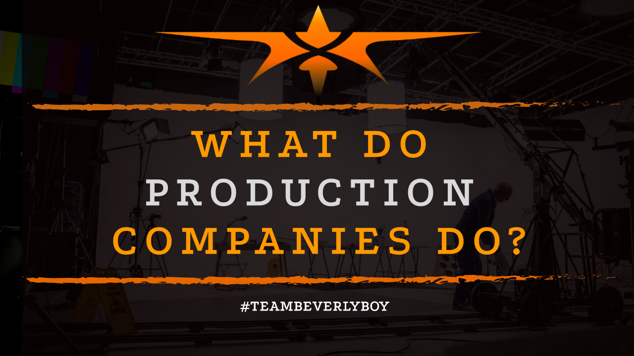 What Do Production Companies Do