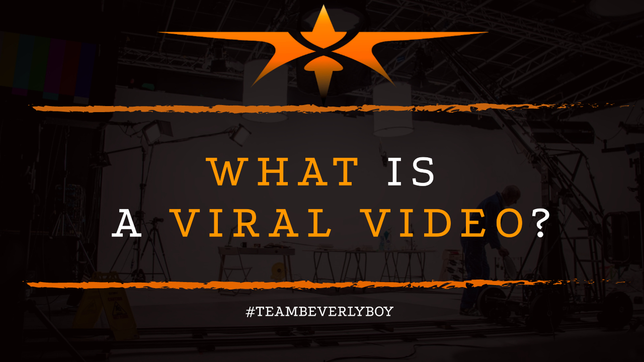 What is a Viral Video-
