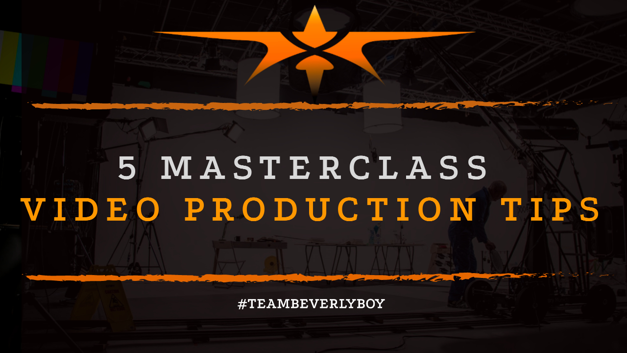 5 Masterclass Video Production Tips