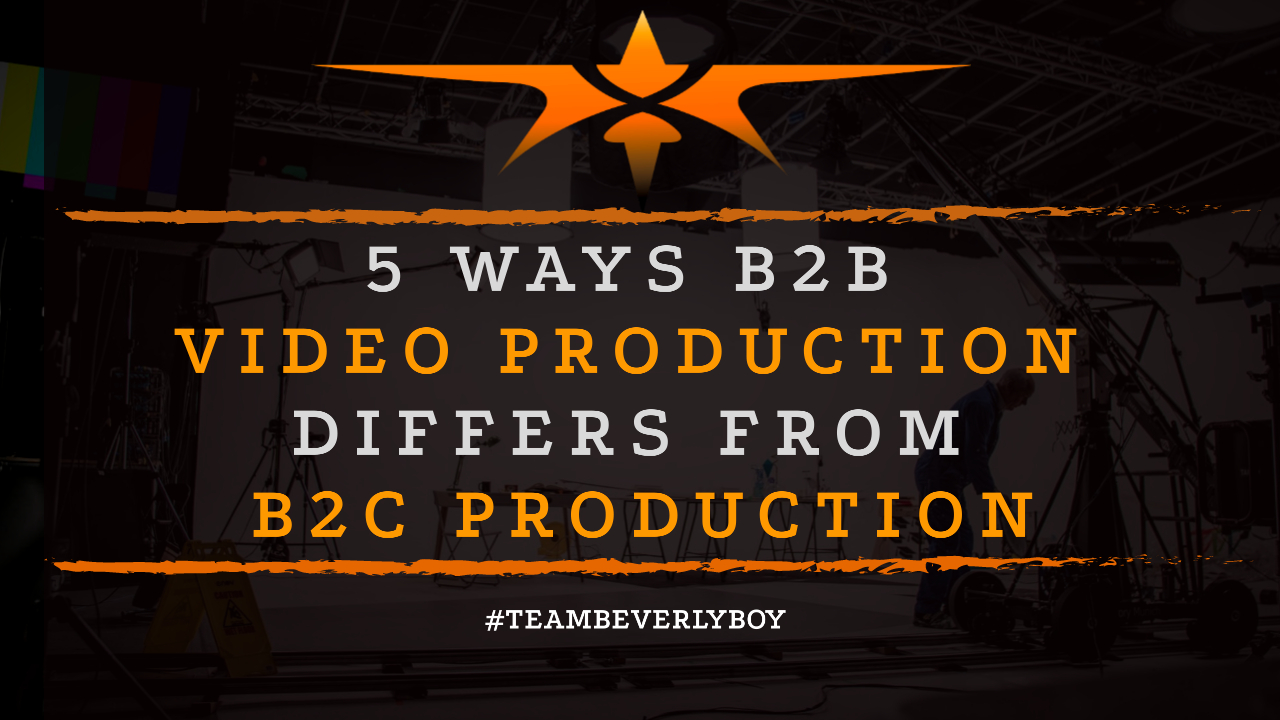 5 Ways B2B Video Production Differs from B2C Production