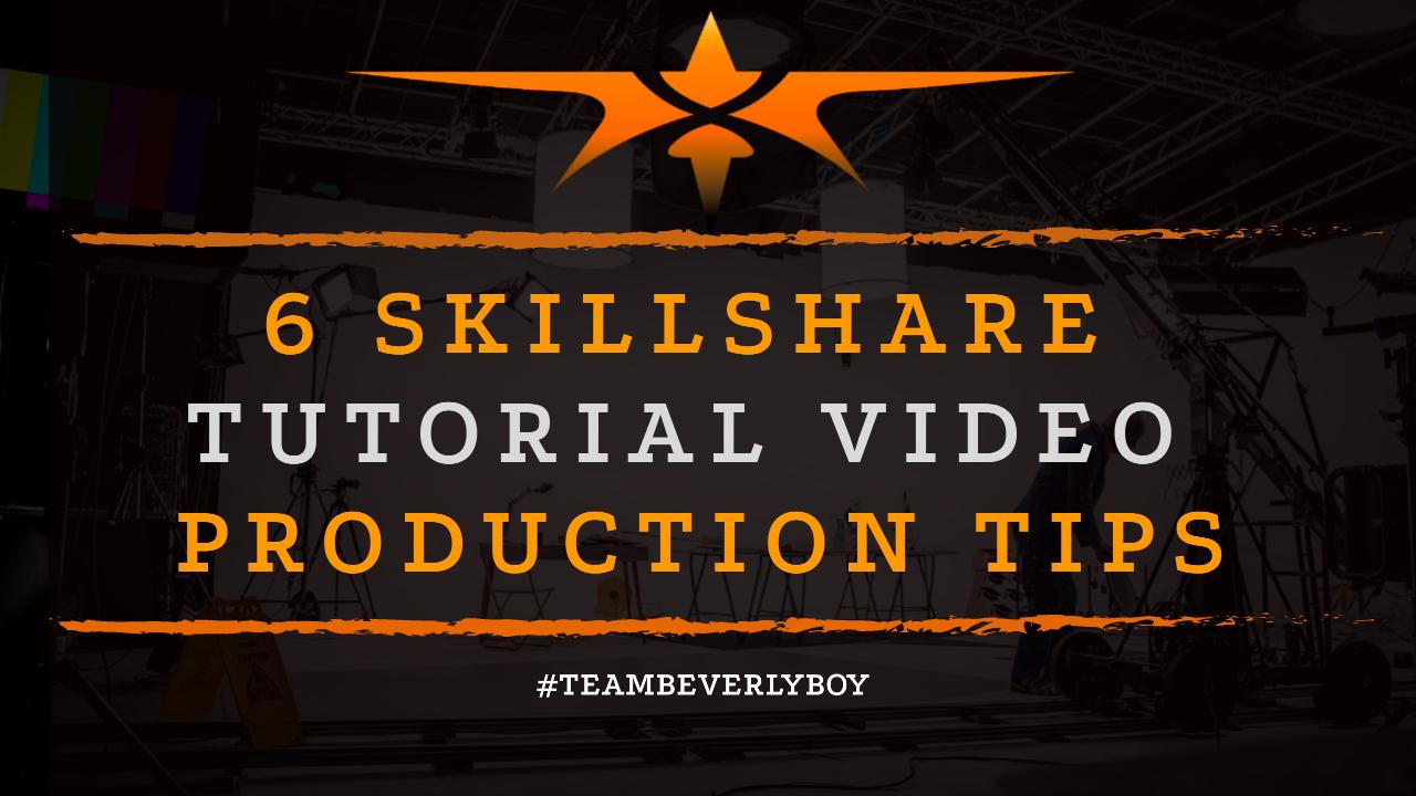 6 Skillshare Tutorial Video Production Tips