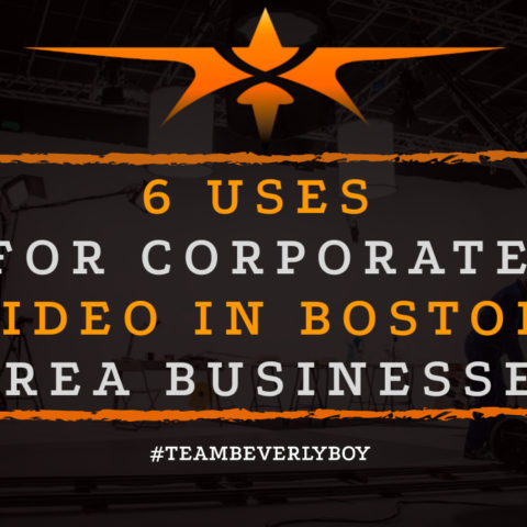 6 Uses for Corporate Video In Boston Area Businesses