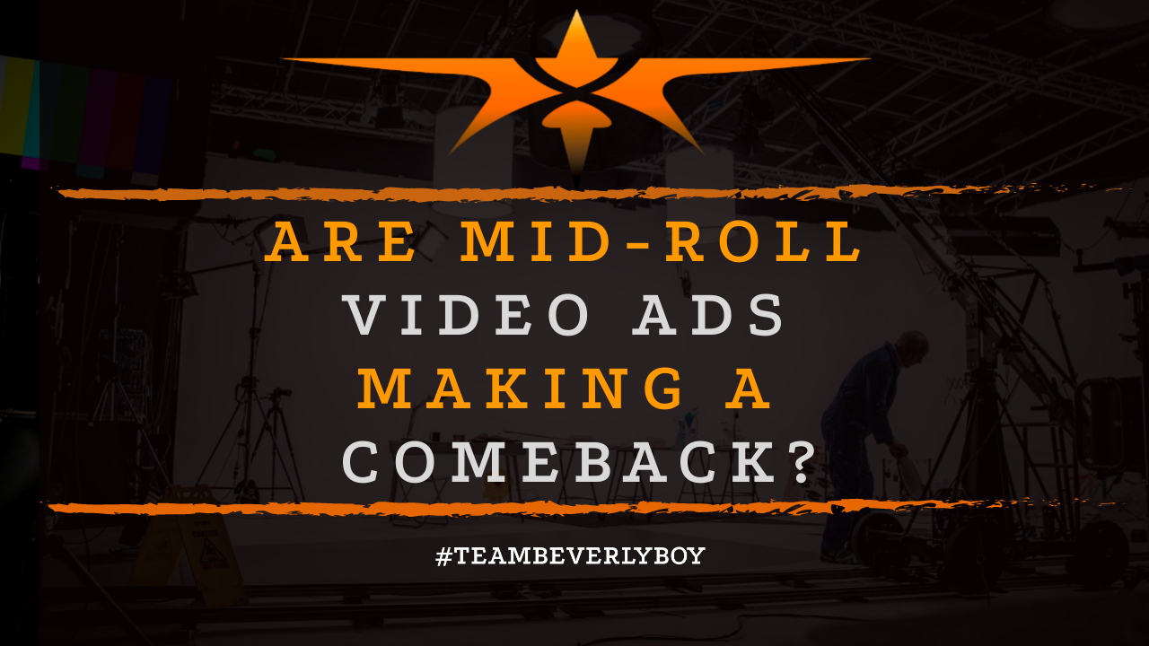 Are Mid-Roll Video Ads Making a Comeback-