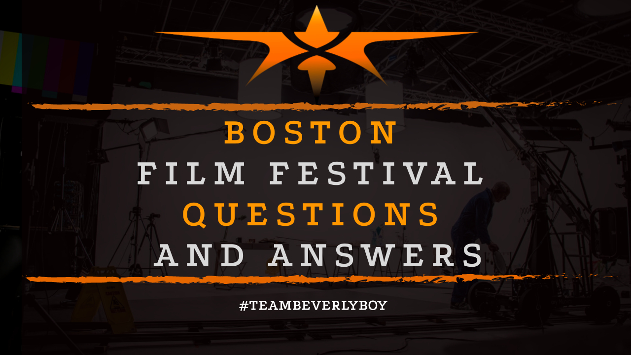 Boston Film Festival Questions and Answers
