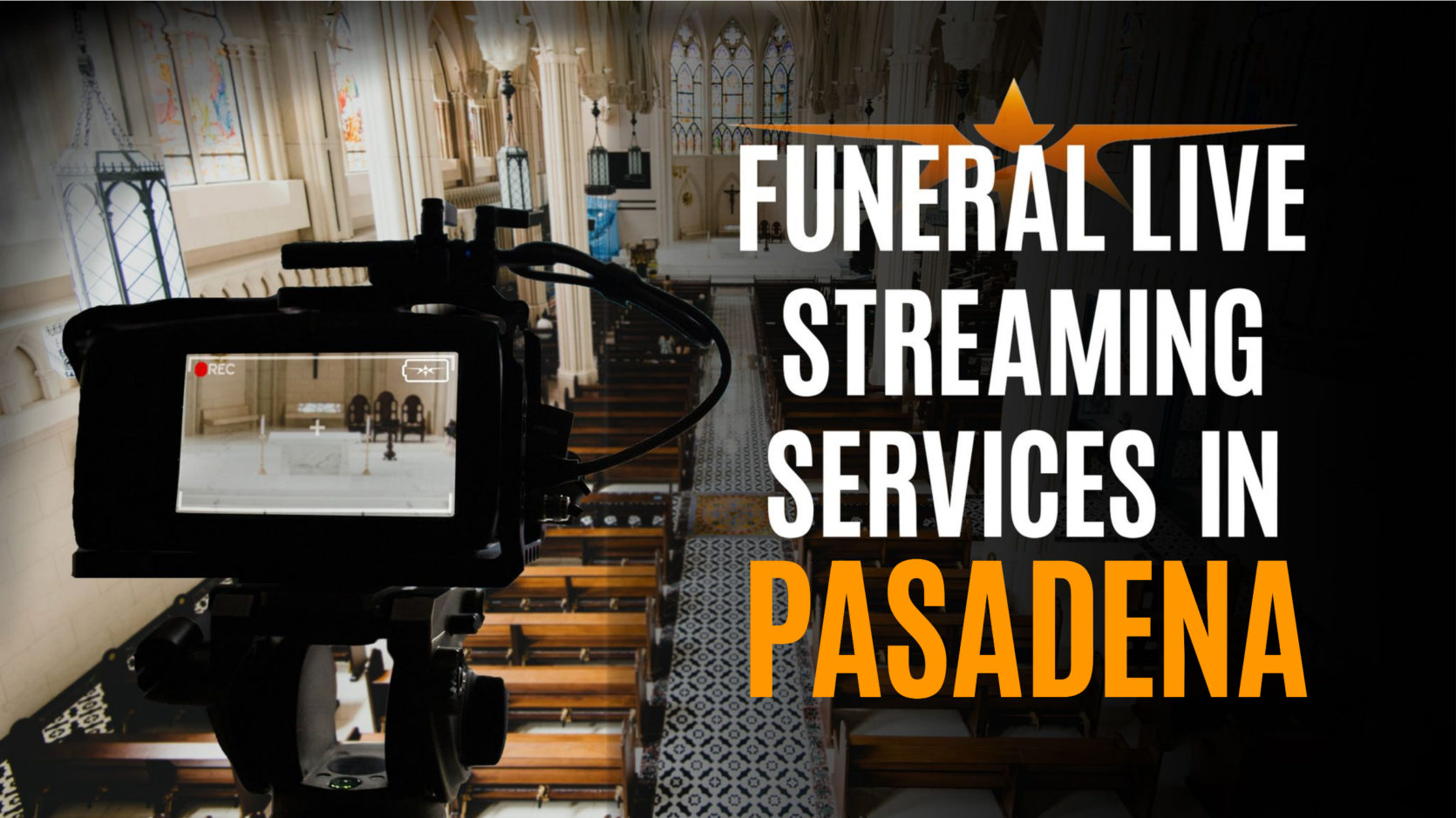 Funeral Live Streaming Services in Pasadena