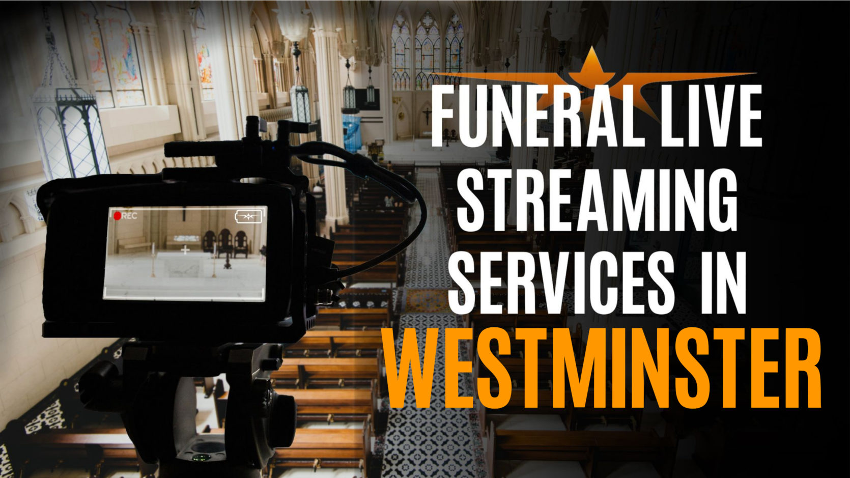 Funeral Live Streaming Services in Westminster