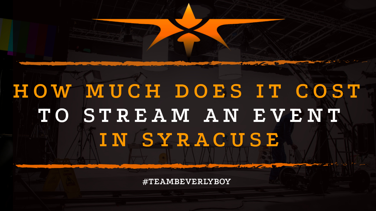 How much does it cost to stream an event in syracuse
