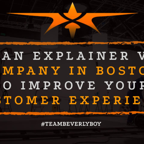 Hire an Explainer Video Company in Boston to Improve Your Customer Experience
