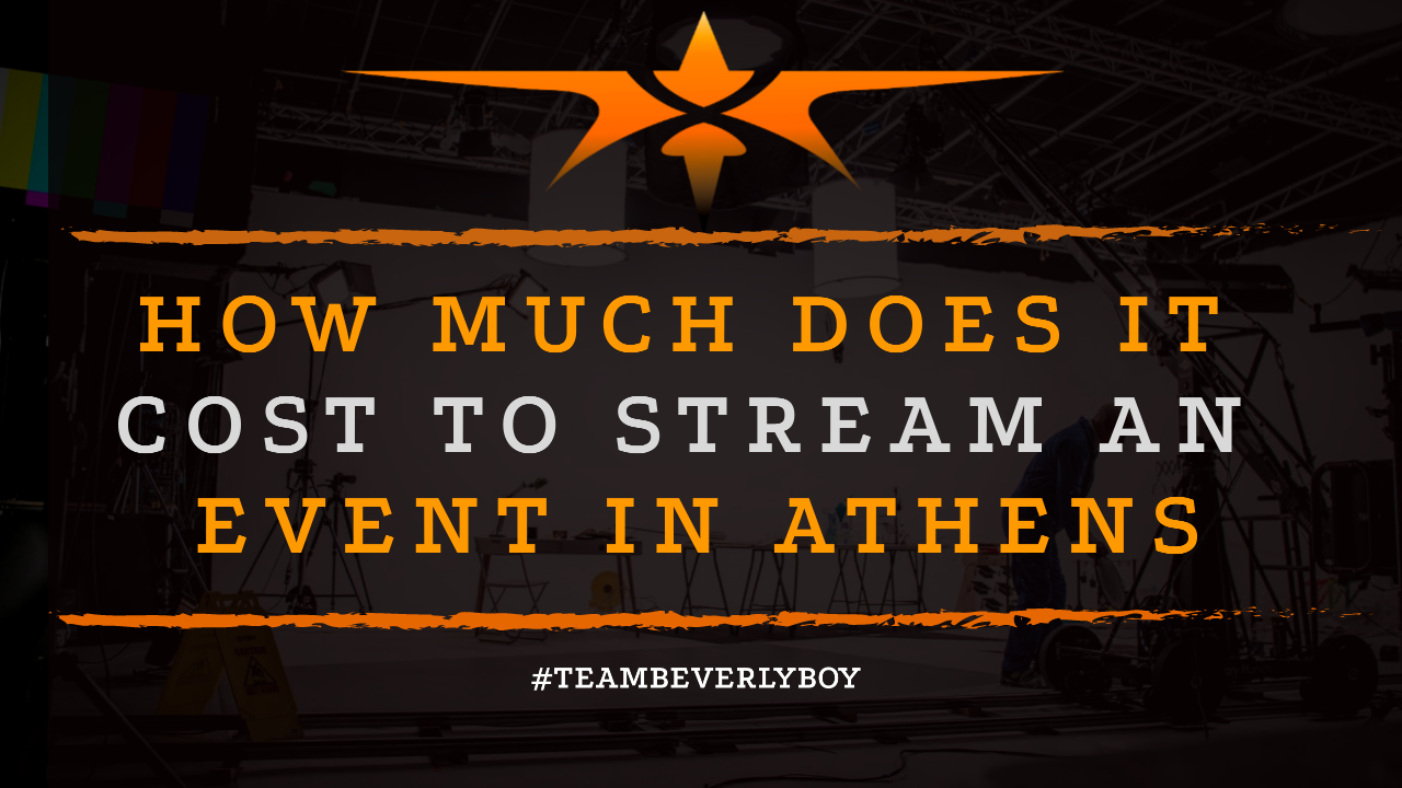 How Much Does it Cost to Stream an Event in Athens