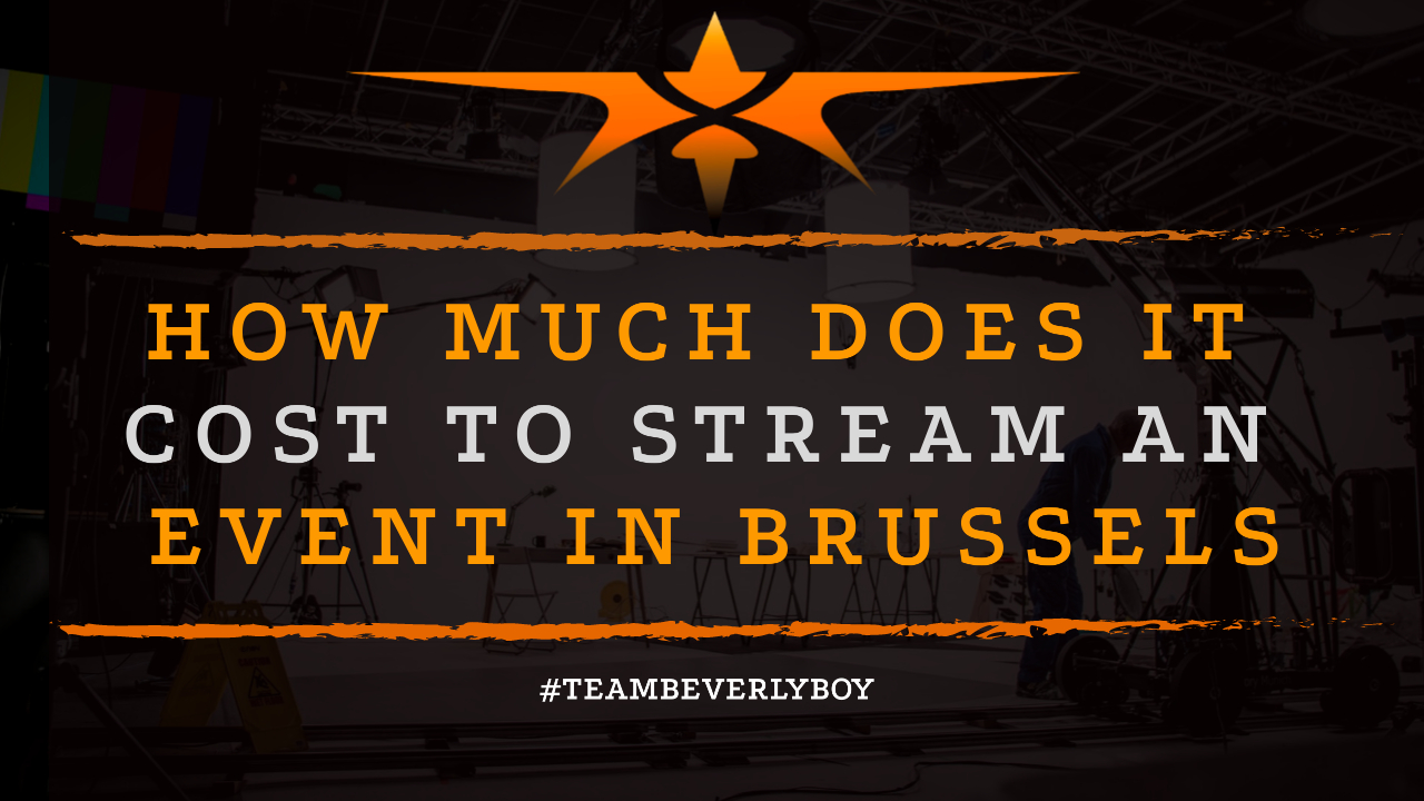 How Much Does it Cost to Stream an Event in Brussels
