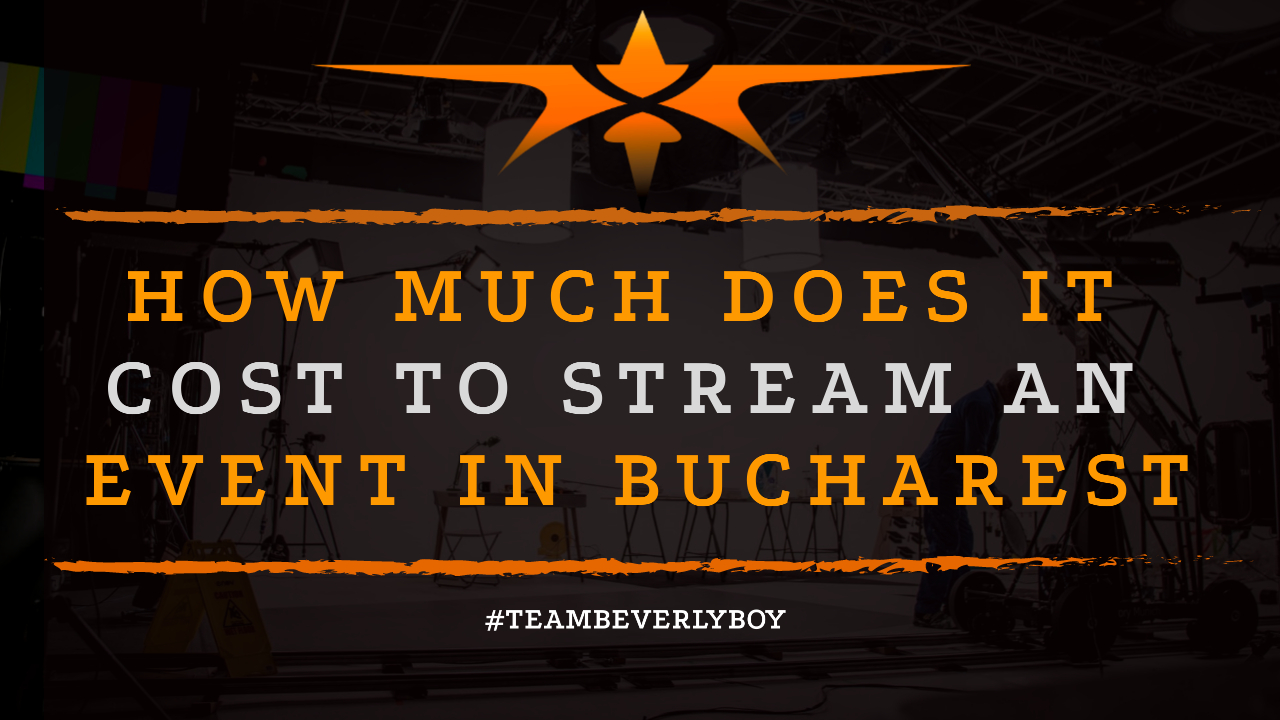 How Much Does it Cost to Stream an Event in Bucharest