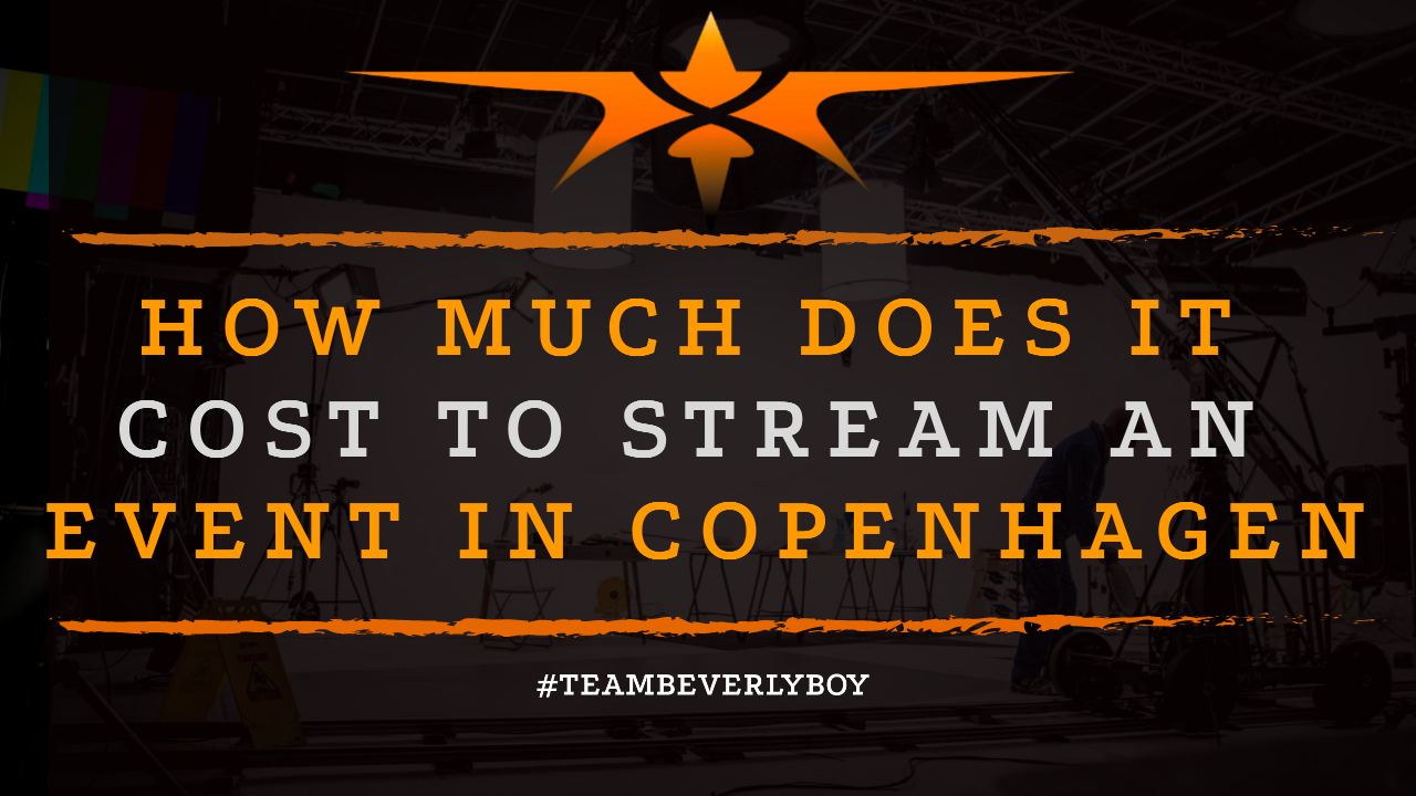 How Much Does it Cost to Stream an Event in Copenhagen