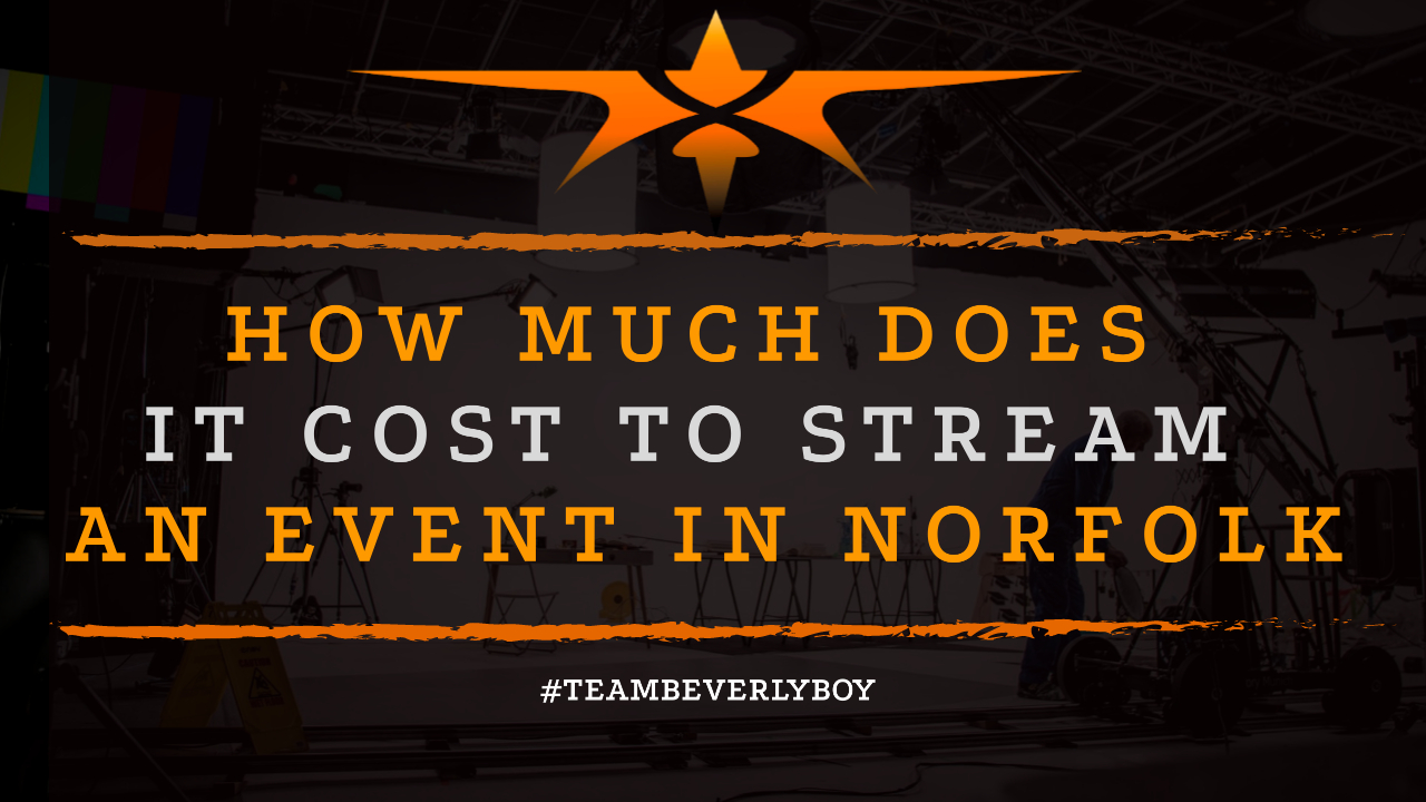How Much Does it Cost to Stream an Event in Norfolk