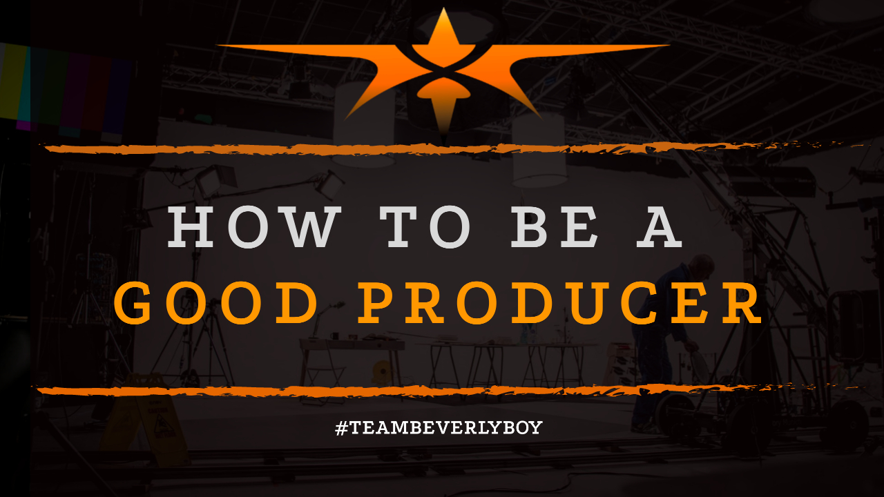 How to Be a Good Producer