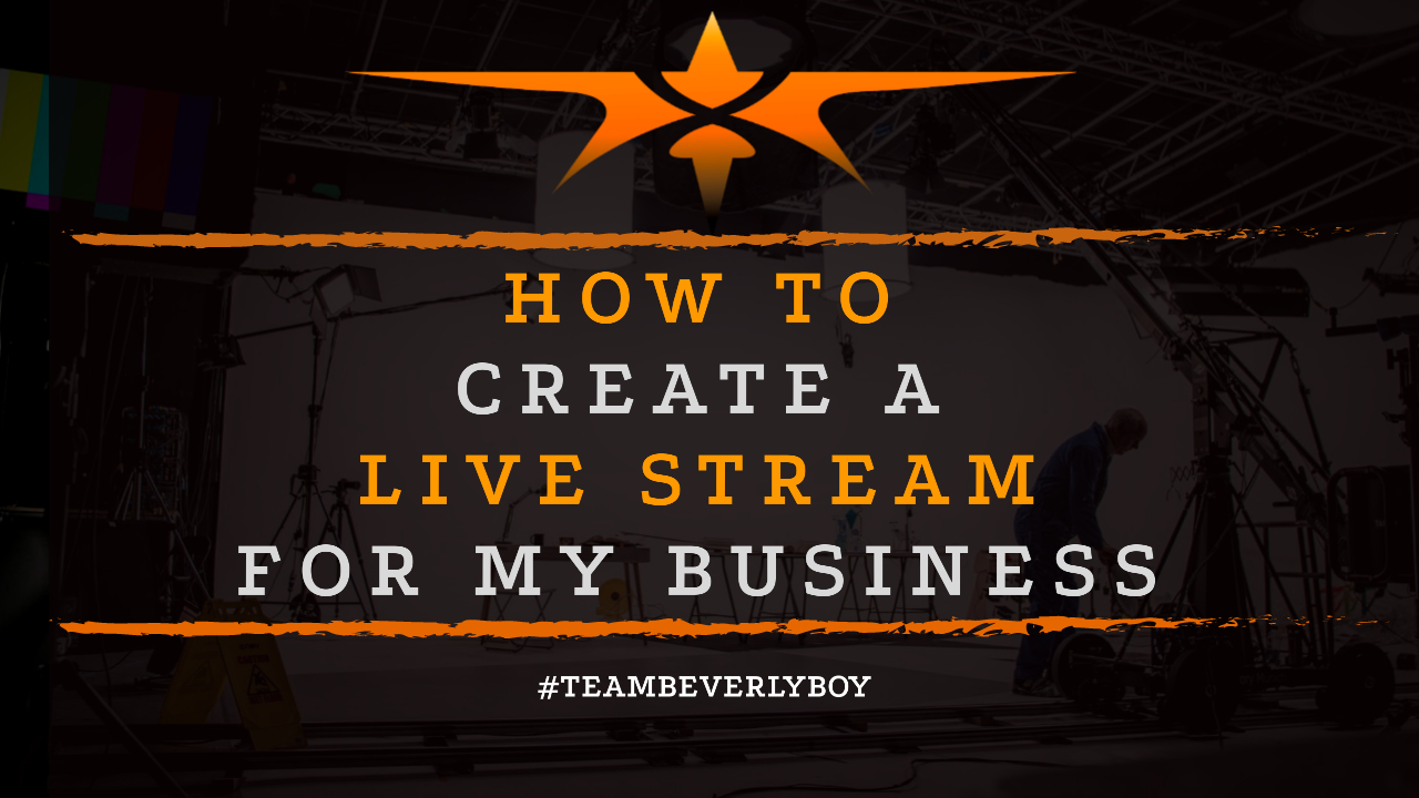 How to Create a Live Stream for My Business