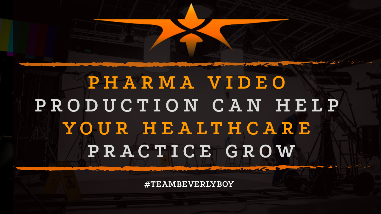 Pharma Video Production Can Help Your Healthcare Practice Grow