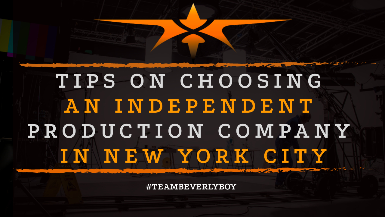Tips on Choosing an Independent Production Company in New York City