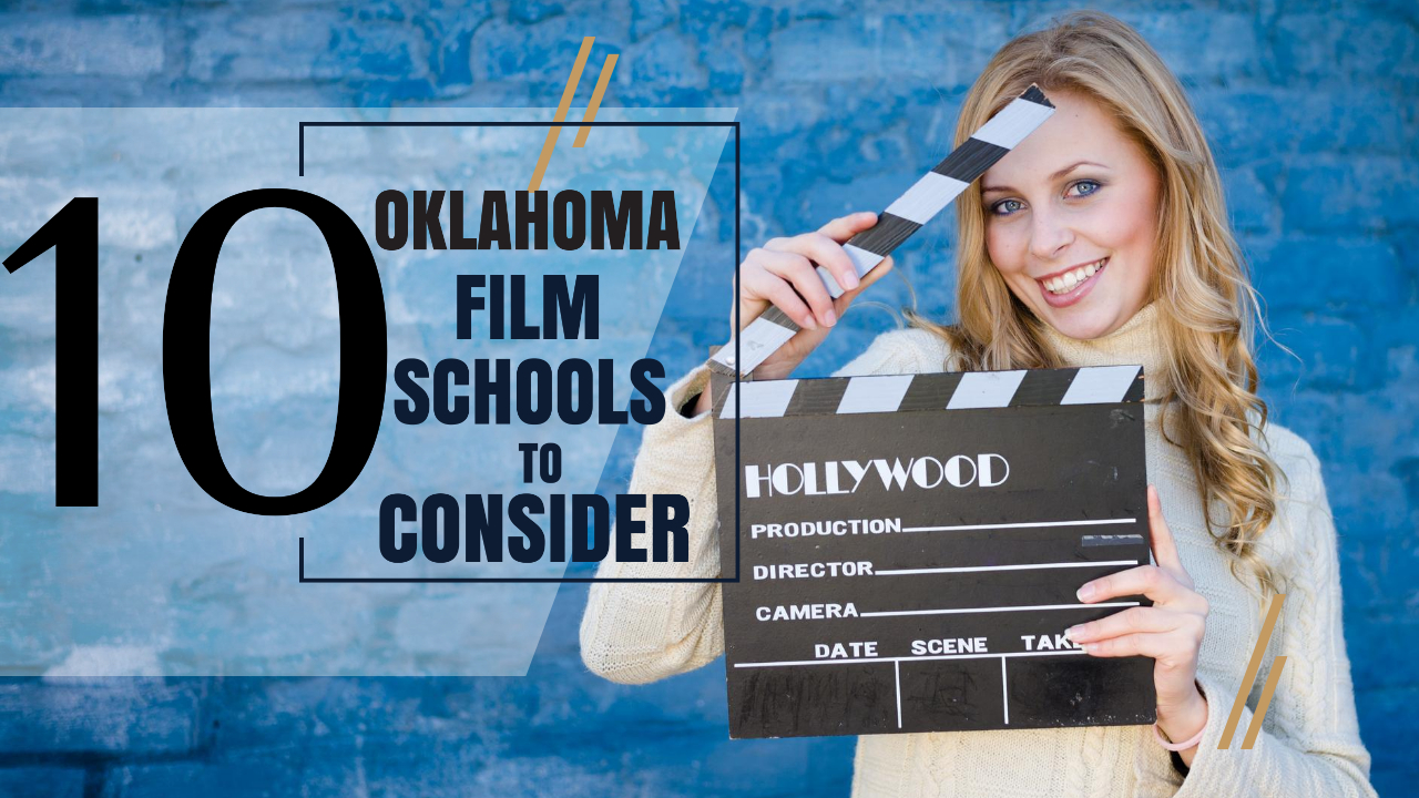 Top 10 Oklahoma film schools for filmmakers to consider