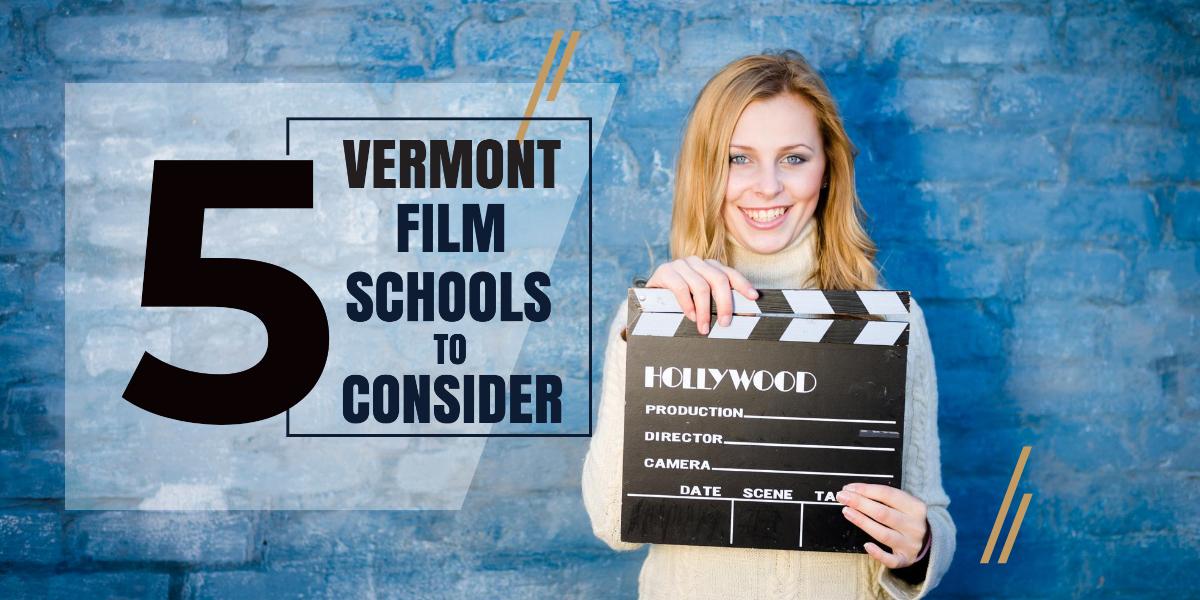 Top 5 Vermont Film Schools