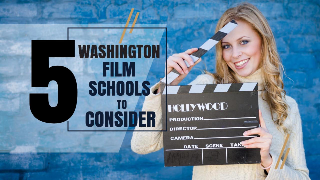 Top 5 Washington film schools for filmmakers to consider