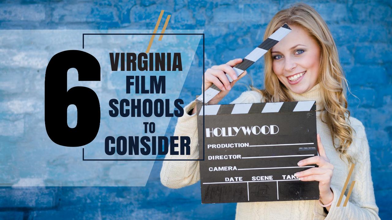 Top 6 Virginia Film Schools