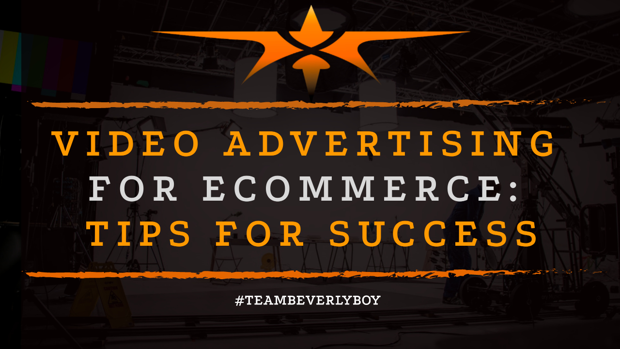 Video Advertising for eCommerce- Tips for Success