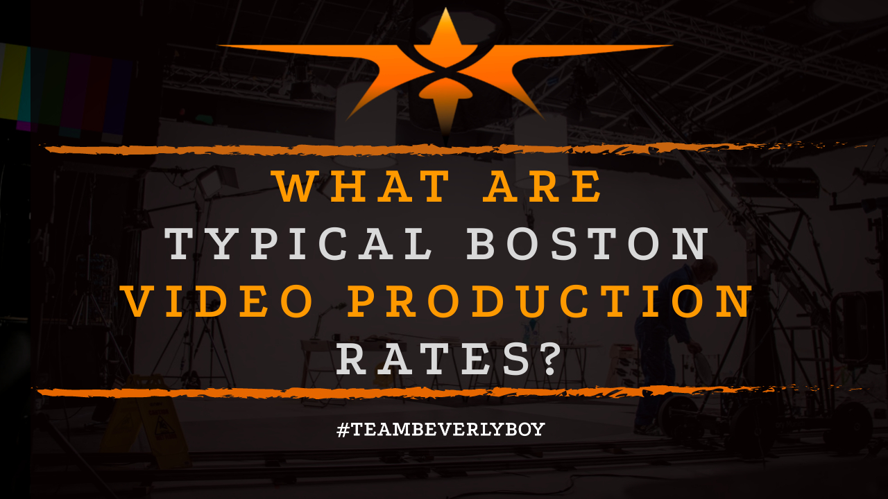 What are Typical Boston Video Production Rates